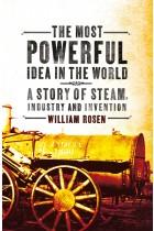 Купити - Книжки - The Most Powerful Idea in the World. A Story of Steam, Industry and Invention