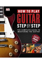 Купить - Книги - How to Play Guitar Step by Step (+ DVD-ROM)
