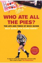 Купить - Книги - Who Ate All The Pies? The Life and Times of Mick Quinn