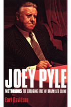 Купити - Книжки - Joey Pyle: Notorious - The Changing Face of Organised Crime