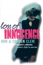 Купити - Книжки - Loss Of Innocence : A daughter's addiction. A father's fight to save her