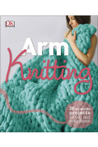 Купить - Книги - Arm Knitting: 30 No-Needle Projects for you and your Home