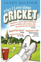 Купити - Книжки - What I Love About Cricket: One Man's Vain Attempt to Explain Cricket to a Teenager who Couldn't Give a Toss