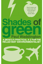Купити - Книжки - Shades Of Green: A (mostly) practical A-Z for the reluctant environmentalist
