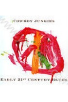 Купить - Музыка - Cowboy Junkies: Early 21 St Century Blues