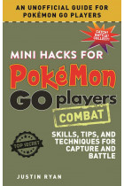 Купити - Книжки - Mini Hacks for Pokémon GO Players. Combat: Skills, Tips, and Techniques for Capture and Battle