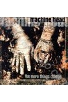 Купить - Музыка - Machine Head: The More Things Change