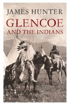 Купить - Книги - Glencoe and the Indians