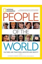 Купить - Книги - National Geographic People of the World: Cultures and Traditions, Ancestry and Identity