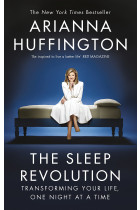 Купить - Книги - The Sleep Revolution: Transforming Your Life, One Night at a Time