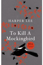 Купить - Книги - To Kill A Mockingbird: 50th Anniversary edition