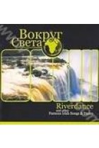 Купить - Музыка - Вокруг Cвета: Riverdance and Other Famous Irish Songs & Dance
