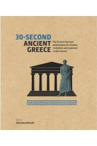 Купить - Книги - 30-Second Ancient Greece: The 50 most important achievements of a timeless civilization, each explained in half a minute