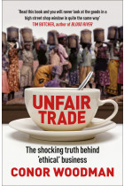 Купити - Книжки - Unfair Trade : The shocking truth behind 'ethical' business