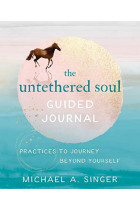 Купити - Книжки - The Untethered Soul Guided Journal