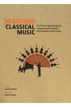 Купить - Книги - 30-Second Classical Music: The 50 most significant genres, composers and innovations, each explained in half a minute