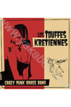 Купить - Музыка - Les Touffes Kretiennes: Crazy Punk Brass Band