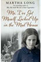 Купить - Книги - Ma, I've Got Meself Locked Up in the Mad House