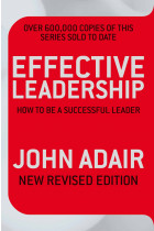 Купити - Книжки - Effective Leadership (New Revised Edition): How To Be A Successful Leader