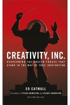 Купить - Книги - Creativity, Inc. Overcoming the Unseen Forces That Stand in the Way of True Inspiration
