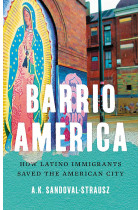 Купити - Книжки - Barrio America. How Latino Immigrants Saved the American City