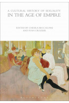 Купити - Книжки - A Cultural History of Sexuality in the Age of Empire