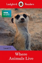 Купити - Книжки - BBC Earth: Where Animals Live - Ladybird Readers Level 3