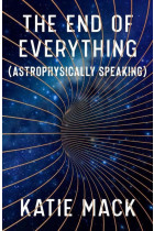 Купити - Книжки -  The End of Everything: Astrophysically Speaking