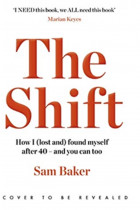 Купити - Книжки - The Shift : How I lost and found myself after 40 - and you can too
