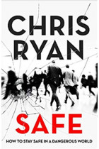 Купити - Книжки - Safe: How to stay safe in a dangerous world : Survival techniques for everyday life from an SAS hero