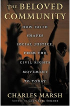 Купити - Книжки -  The Beloved Community : How Faith Shapes Social Justice from the Civil Rights Movement to Today
