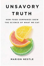 Купити - Книжки - Unsavory Truth: How Food Companies Skew the Science of What We Eat