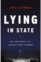 Купити - Книжки - Lying in State: Why Presidents Lie -And Why Trump Is Worse