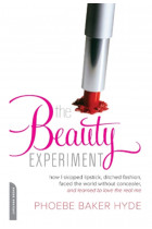 Купити - Книжки - The Beauty Experiment : How I Skipped Lipstick, Ditched Fashion, Faced the World without Concealer, and Learned to Love the Real Me