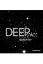 Купить - Книги - Deep Space : Beyond the Solar System to the End of the Universe and the Beginning of Time