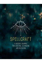 Купити - Книжки - Spellcraft. A Guided Journal for Casting, Cleansing, and Blessing
