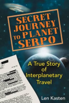 Купити - Книжки - Secret Journey to Planet Serpo: A True Story of Interplanetary Travel