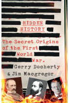 Купить - Книги - Hidden History: The Secret Origins of the First World War