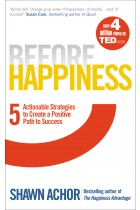 Купити - Книжки - Before Happiness. Five Actionable Strategies to Create a Positive Path to Success
