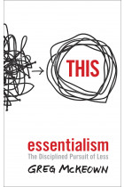 Купити - Книжки - Essentialism. The Disciplined Pursuit of Less