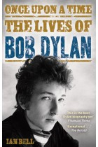 Купить - Книги - Once Upon a Time: The Lives of Bob Dylan