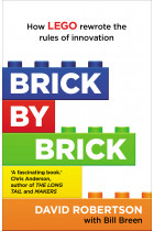 Купити - Книжки - Brick by Brick: How LEGO Rewrote the Rules of Innovation and Conquered the Global Toy Industry