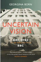 Купити - Книжки - Uncertain Vision: Birt, Dyke and the Reinvention of the BBC