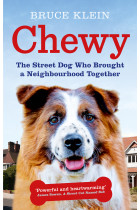 Купить - Книги - Chewy: The Street Dog who Brought a Neighbourhood Together