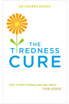 Купити - Книжки -  The Tiredness Cure: How to beat fatigue and feel great for good