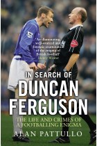 Купить - Книги - In Search of Duncan Ferguson