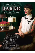 Купить - Книги - The Italian Baker: The great international baking tradition revisited by an Italian lifestyle enthusiast