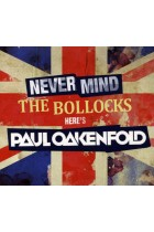 Купить - Электронная музыка - Paul Oakenfold: Never Mind the Bollocks... Here's Paul Oakenfold