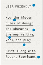 Купити - Книжки - User Friendly: How the Hidden Rules of Design are Changing the Way We Live, Work & Play