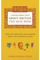 Купить - Книги - I Never Knew That About Britain: The Quiz Book: Over 1000 questions and answers about our glorious isles